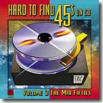 Hard To Find 45s On CD Volume 3: The Mid Fifties