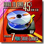 Hard To Find 45s on CD Volume 7