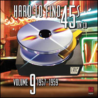 Hard To Find 45's on CD Volume 9: 1957-1959
