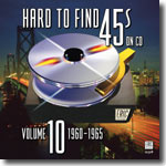Hard to Find 45s on CD Volume 10: