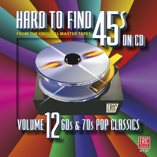 Hard To Find 45s On CD, Volume 12: 60s & 70s Pop Classics
