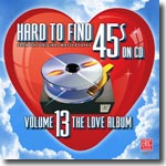 Hard to Find 45s On CD  Volume 13: The Love Album
