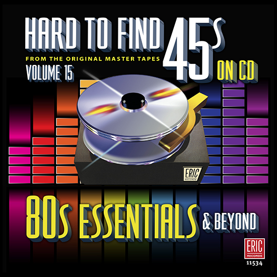 Hard To Find 45s on CD | Volume 15: 80s Essentials & Beyond | Eric