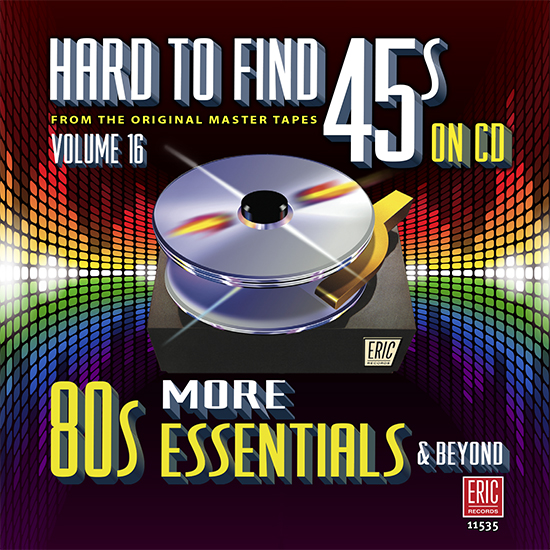 Hard To Find 45s On CD, Volume 16: More 80s Essentials & Beyond