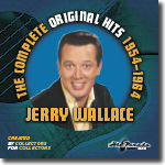 The Complete Original Hits of Jerry Wallace (1954-1964)