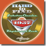 Hard To Find Jukebox Classics 1957: Rhythm & Rock