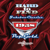 Hard To Find Jukebox Classics 1958: Pop Gold