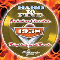 Hard To Find Jukebox Classics 1958: Rhythm & Rock