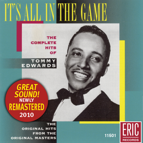 It's All In The Game: The Complete Hits of Tommy Edwards