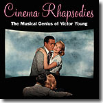 Cinema Rhapsodies: The Musical Genius Of Victor Young